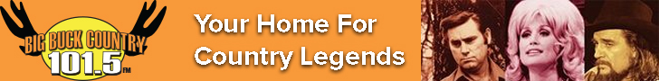 Your Home for the Country Legends! Big Buck Country 101.5